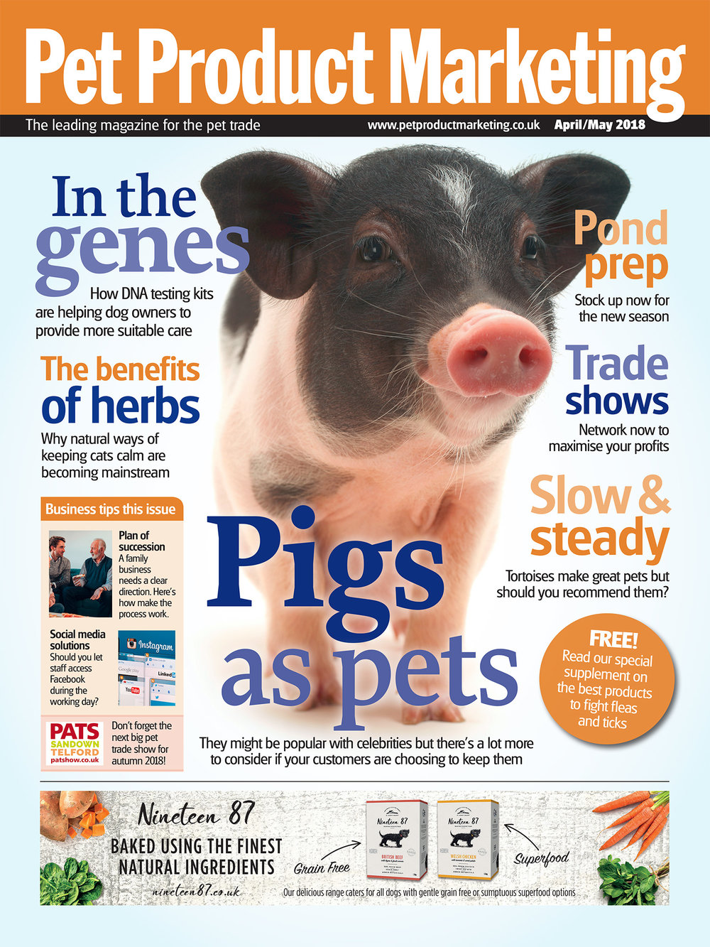 INSIDE THIS ISSUE:  Find out more about why pet pigs have become so popular. We get the low down on DNA testing for dogs. Tips on pond prep for the summer months.