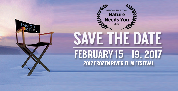 22 December, 2016  NATURE NEEDS YOU    SELECTED IN FROZEN RIVER FILM FEST   Nature Needs You has been selected to screen as part of the 12th Frozen River Film Festival in Minnesota, right on the Mississippi River.  Frozen River Film Festival educates audiences by offering documentary films and discussions on issues of local, regional and world importance. It offers diverse points-of-view through the sharing of personal encounters dealing with world issues and nature.  The film will screen in Winona, Minnesota during the festival held between 15-19 February 2017.
