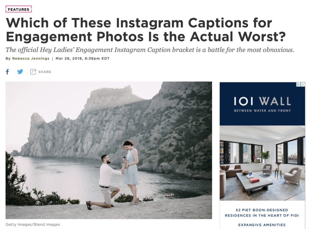 We did a bracket for wedding-related Instagram captions for Racked.  Read here.  March, 2018.