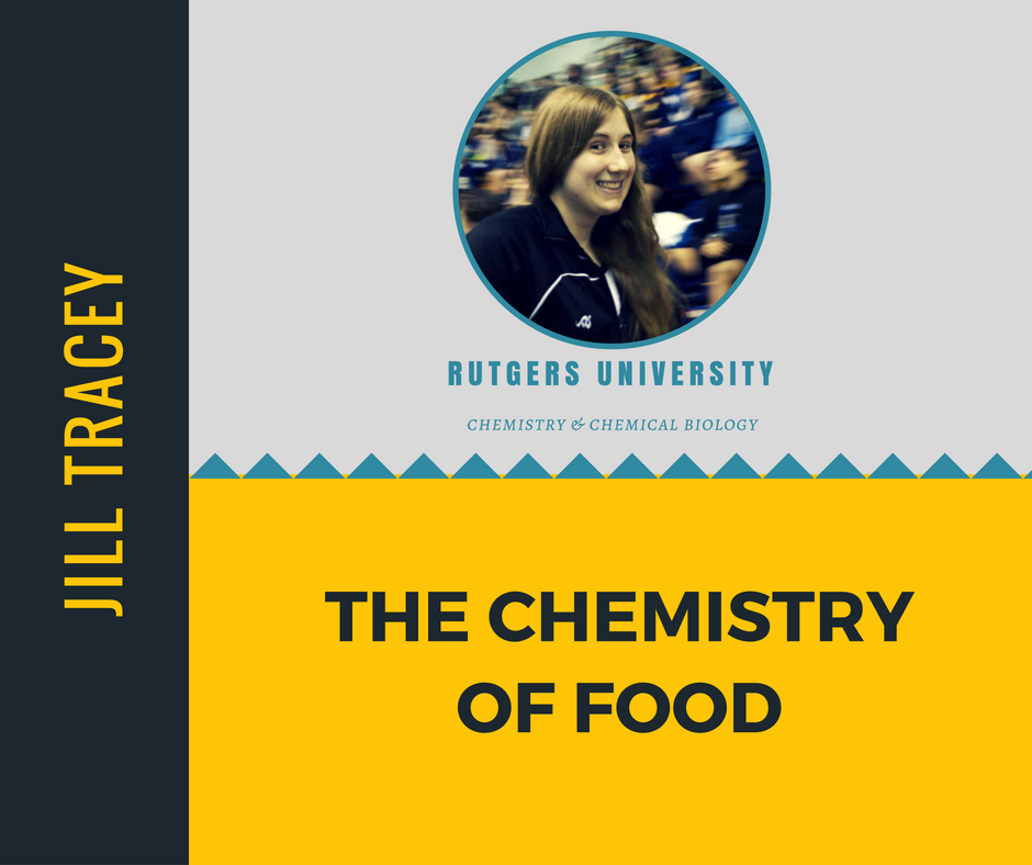 """ The Chemistry of Food""   Jill Tracey,  Rutgers University"