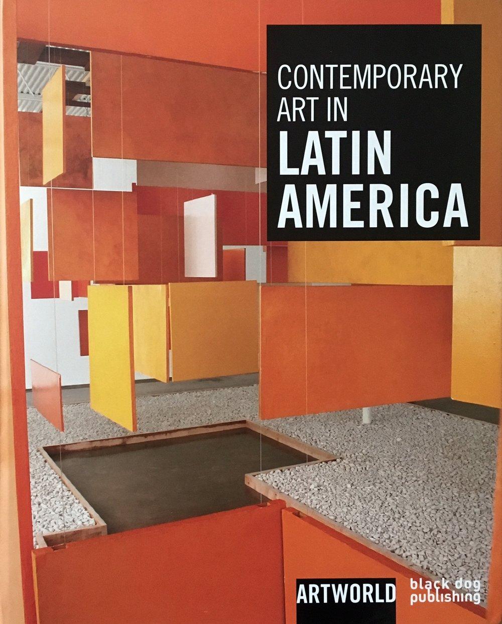 Contemporary Art in Latin America   Black Dog Publishing   ISBN: 978-1-906155-64-3
