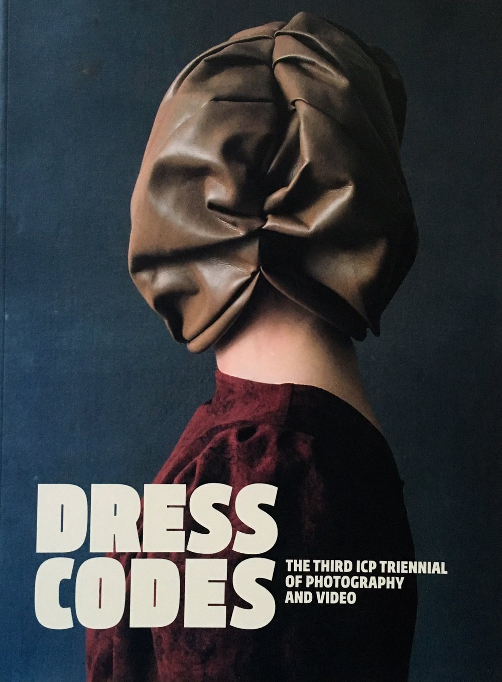 Dress Codes: The Third ICP Triennial of Photography and Video CP/Steidl ISBN: 978-3-86521-950-3