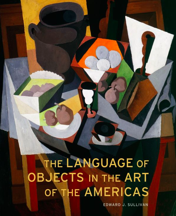 The Language of Objects in the Art of Latin America   Edward J. Sullivan   Yale University Press  ISBN: 978-0-300-11106-4