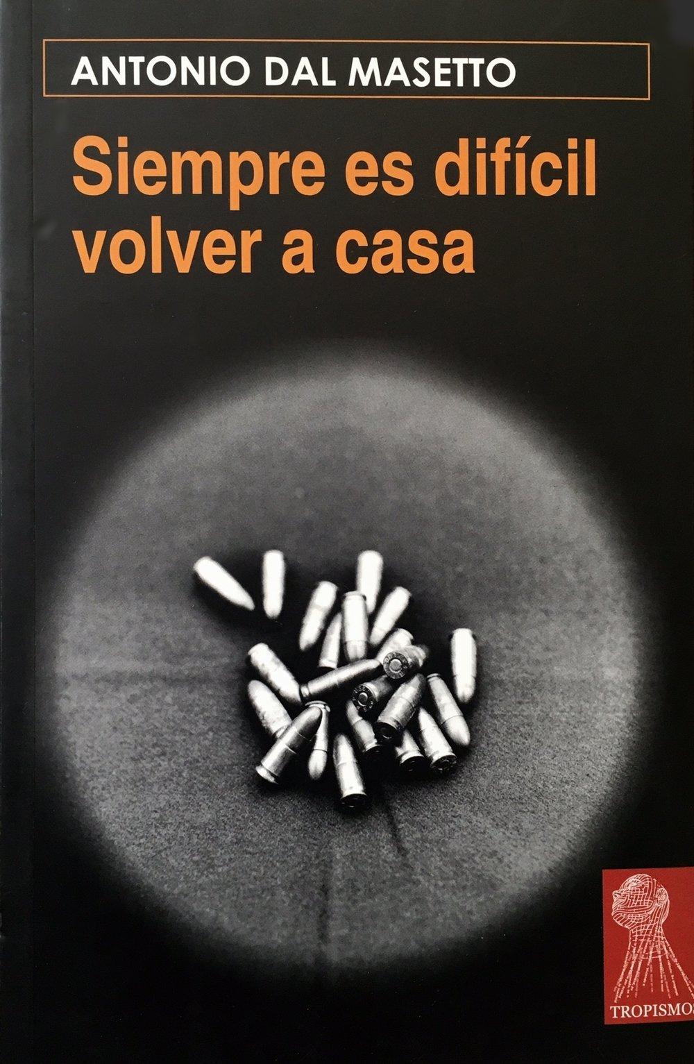 Antonio Dal Masetti, Siempre es difícil volver   a casa  Ediciones Témpora ISBN: 84-934068-5-6 Book cover: Milagros de la Torre