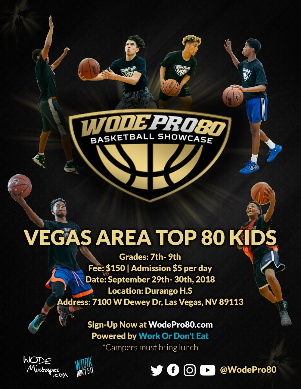 Las Vegas, NV Sep 29th & 30th,2018 Durango H.S   - The WODE Pro 80 Basketball Showcase is designed to provide Las Vegas areas top 7th, 8th and 9th grade youth basketball players the opportunity to train, develop their game and showcase their skills in front of scouts and media.