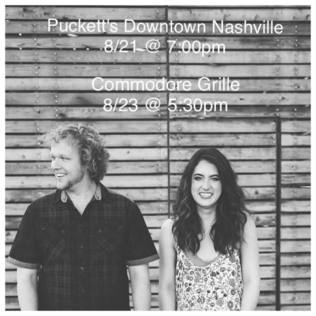 Happy Friday! We've got two acoustic shows coming up this weekend and next week that we'd love to see you at! The first is this Sunday (8/21) at Puckett's in downtown Nashville, if you wanna make dinner reservations, you can call 615-770-2772! The second is Tuesday (8/23) at the Commodore Grille. Hope to see y'all there!