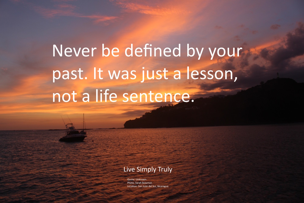 %22Never be defined by your past%22 quote.jpg