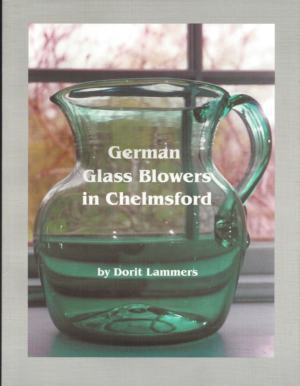German Glass Blowers in Chelmsford (Book), Lammers $20