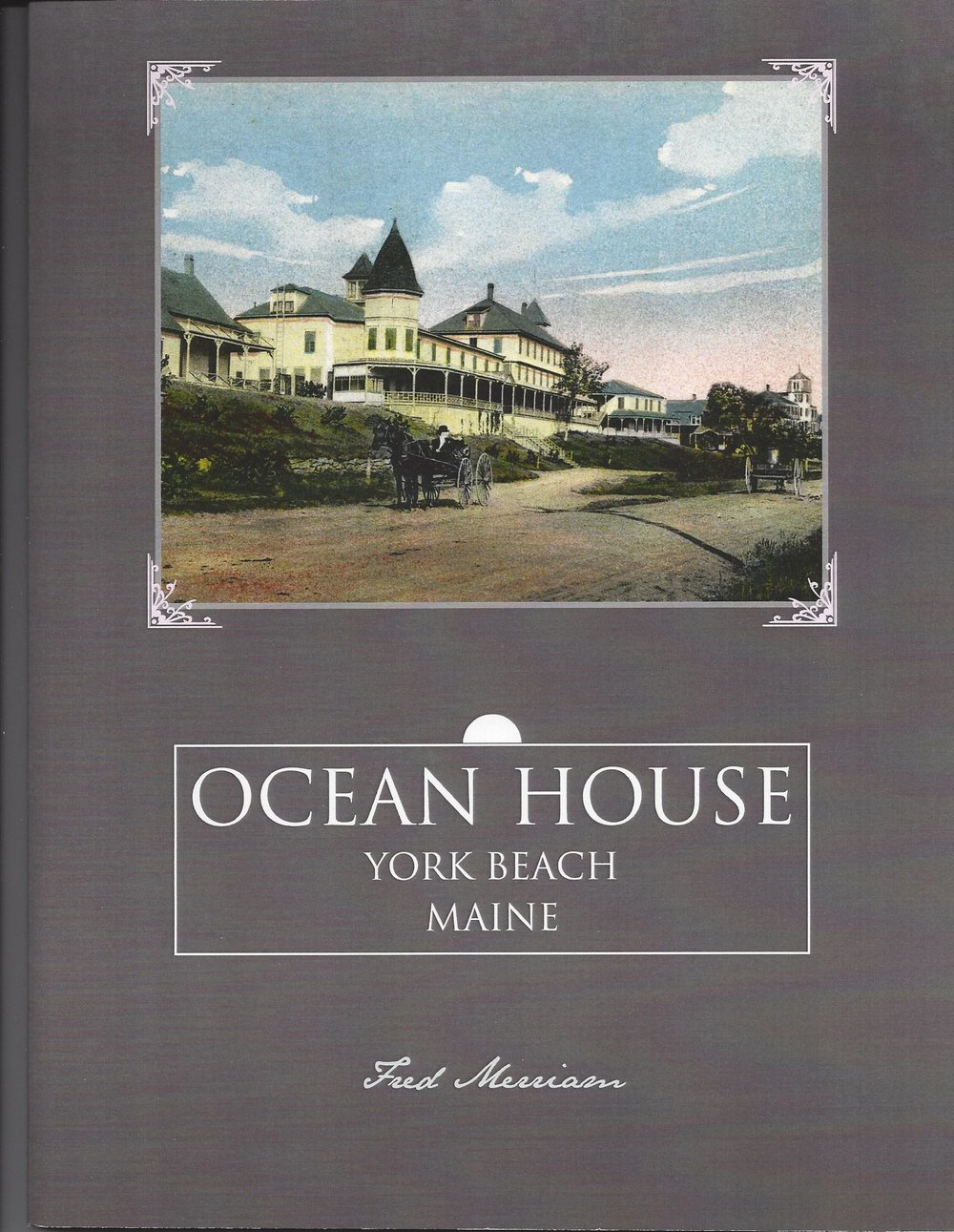 Ocean House York Beach Maine (Book), Merriam $18