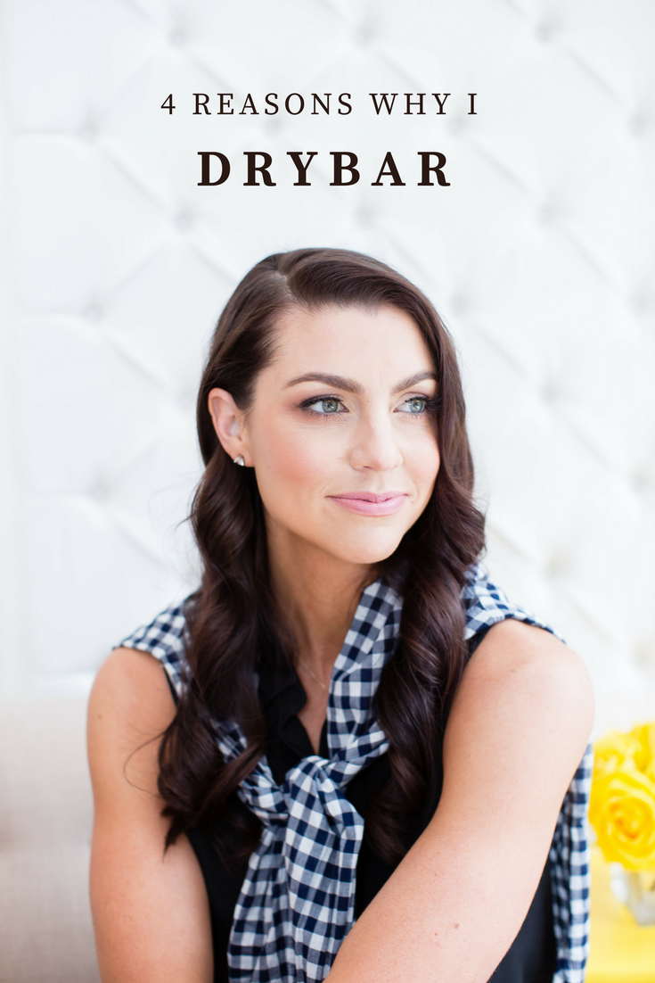 4 Reasons why I drybar