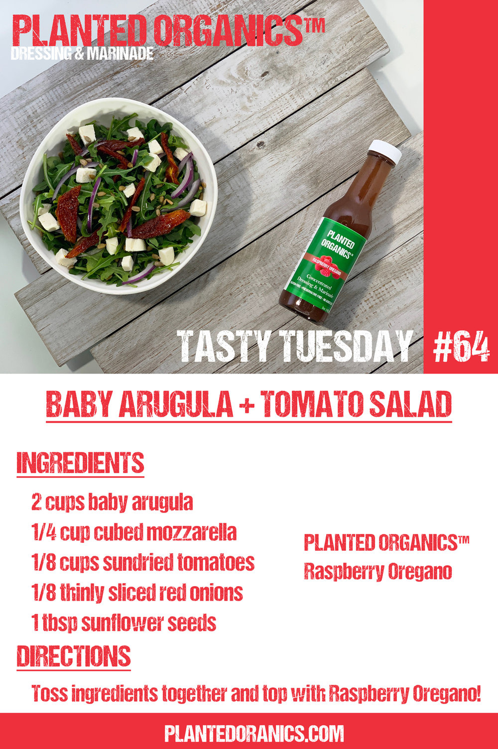 Tasty Tuesday 64! - 2/5/19 - Baby Arugula + Sun-dried Tomato Salad!This week is a super easy salad. It features hearty sun-dried tomatoes and savory mozzarella cheese. Paired with our Raspberry Oregano dressing, it can't be beat!