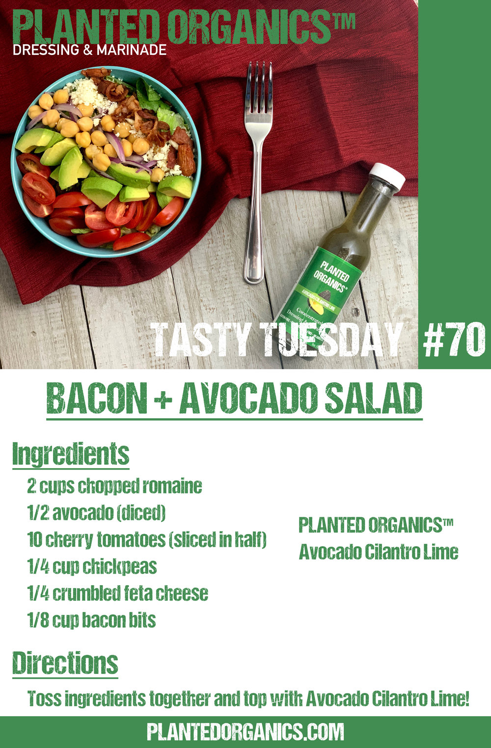 Tasty Tuesday #70! - This week is a Bacon + Avocado salad! This one features our Avocado Cilantro Lime! The great burst of lime with this salad is the perfect combination! Enjoy!