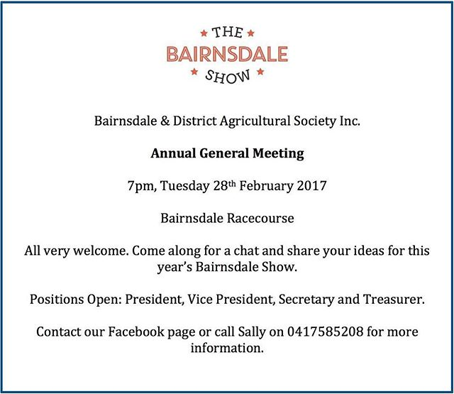 ** REMINDER** Our AGM is this coming Tuesday at the racecourse!if you're interested in coming along and sharing ideas for this years show you are more then welcome! Don't forget...Tuesday 28th Feb at 7pm. #bairnsdaleshow #bdas #newyearnewideas
