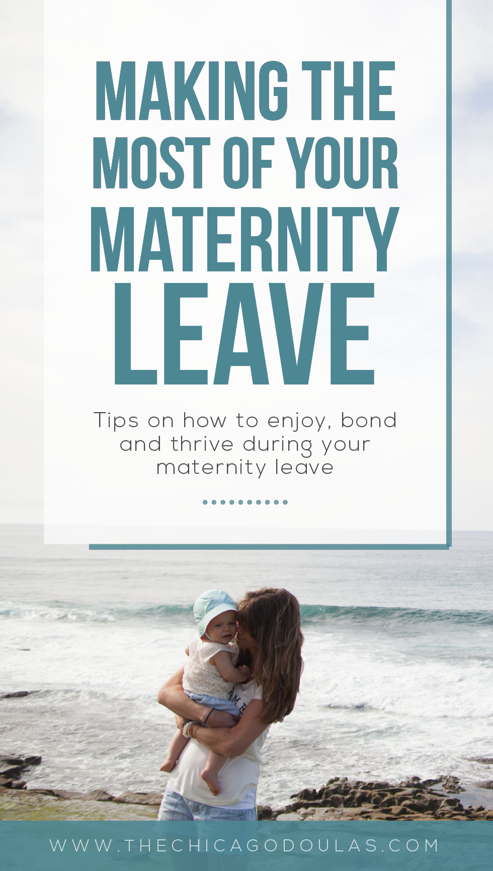 Making the Most of Your Maternity Leave - What You Should Do DUring Maternity Leave - The Chicago Doulas - How to Bond With Baby