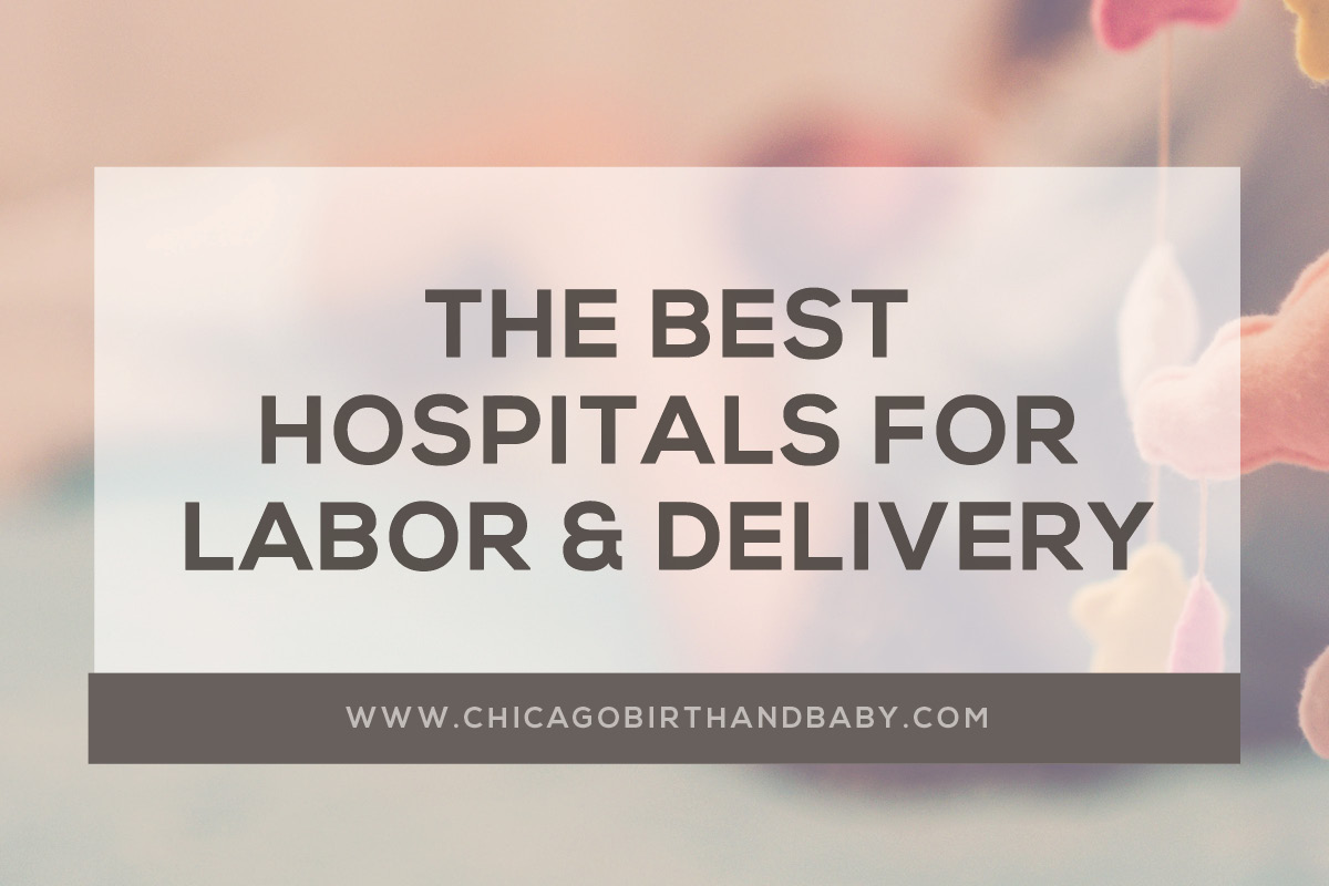 Chicago's Best Hospital for Labor, Birth and Delivery