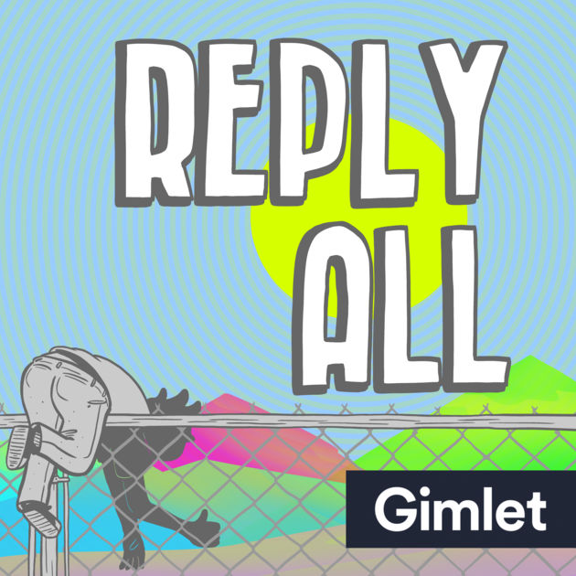 reply all gimlet podcast