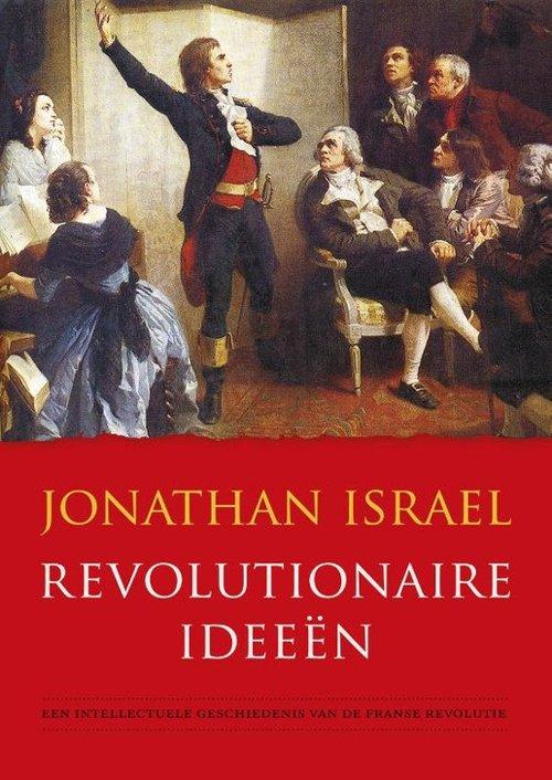 Revolutionaire ideeën - Jonathan Israel — Liberales