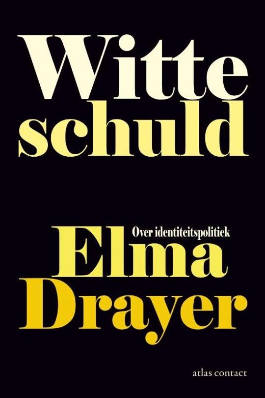 Witte Schuld Over Identiteitspolitiek Elma Drayer Liberales