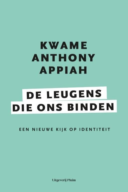 Ongekend De leugens die ons binden - Kwame Anthony Appiah — Liberales UB-89