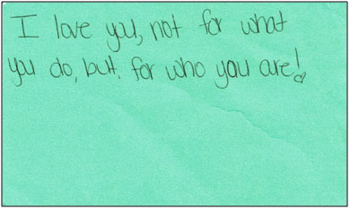 """Green Index Card that reads, """"I love you, not for what you do, but, for who you are!"""