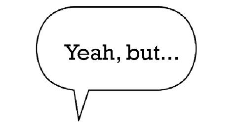 """yeah but"""
