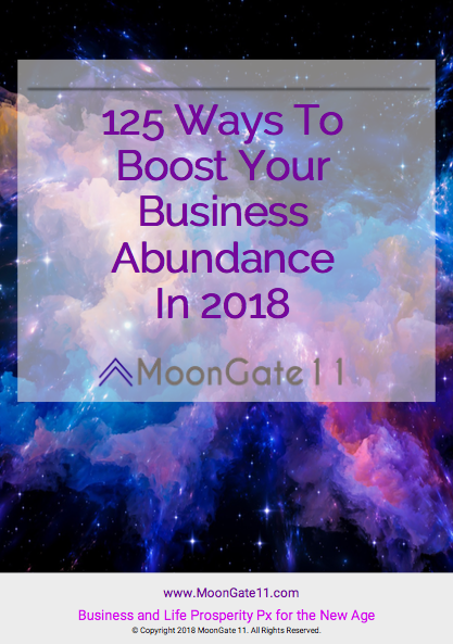 COSMIC freebie - Click the image and get emailed this free PDF with 125 inspirational ways to increase your business abundance this year.
