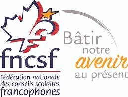 Fédération Nationale des Conseils Scolaires Francophones  https://fncsf.ca/