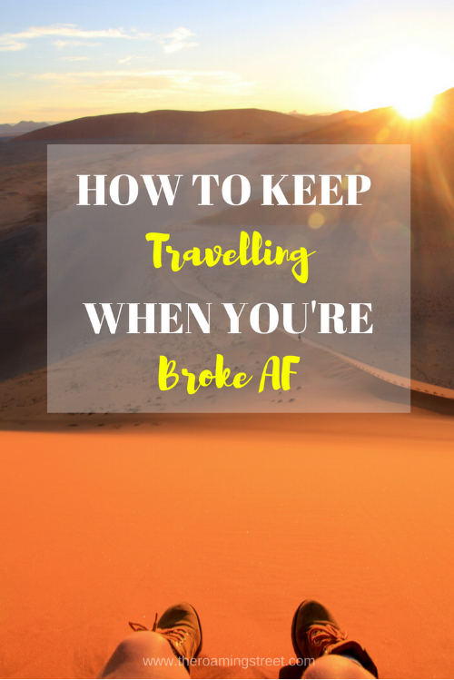 How to keep travelling when you're broke AF