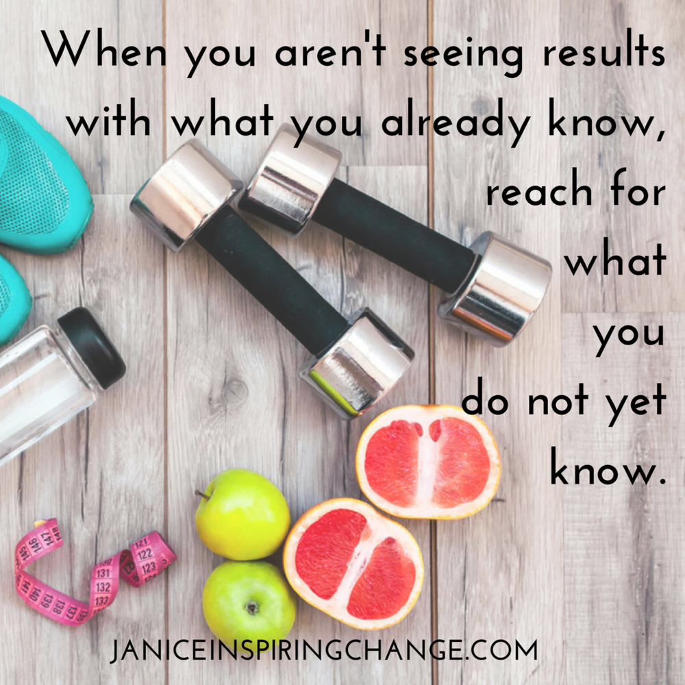 When you aren't seeing results with what you already know, reach for what you do not yet know..png