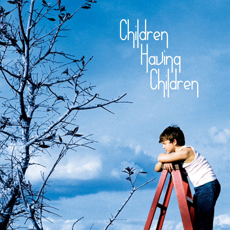 CHILDREN HAVING CHILDREN (2007)