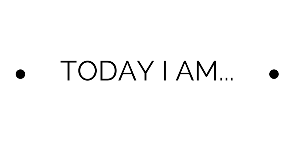 TODAY I AM... (5).png