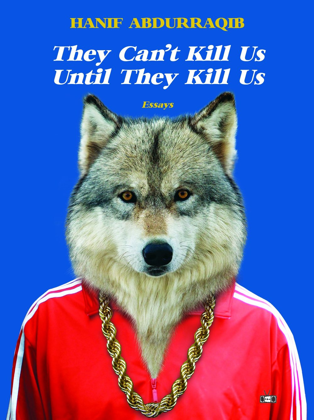 Hanif Abdurraqib's collection of essays, They Can't Kill Us Until They Kill Us, was published in 2017 by Two Dollar Radio.