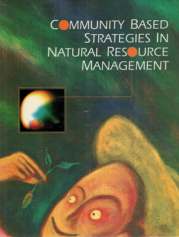 Managing editor  VSO, FPE and NIPA (1999)  Community Based Strategies in Natural Resource Management. Conference proceedings.  VSO, Foundation for the Philippines Environment, NGOs for Protected Areas: Philippines.