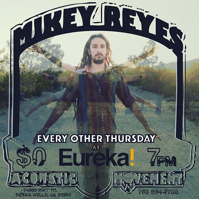 Tomorrow night!!! Mikey will be back at the beautiful @eurekaindianwells for an evening of good music, great vibes and even better food!!! Tunes provided by @theacousticmovement, music starts at 7.. All ages event, so bring the fam!!!. Big love fam.. #mojaveroots #mikeyreyes #desertrhythmproject #acousticmovement