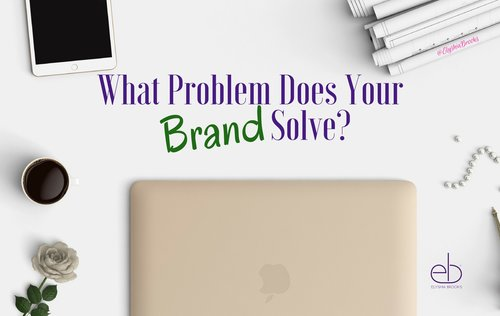 What Does Your Brand Solve? Pic.jpg