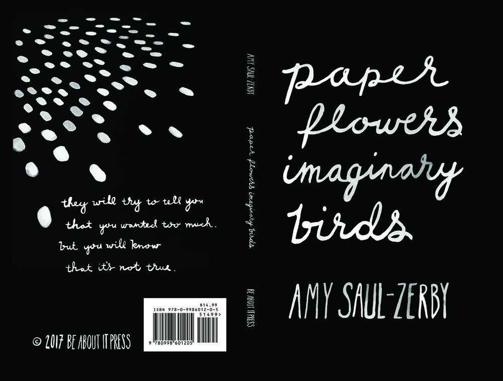 Paper Flowers, Imaginary Birds by Amy Saul-Zerby