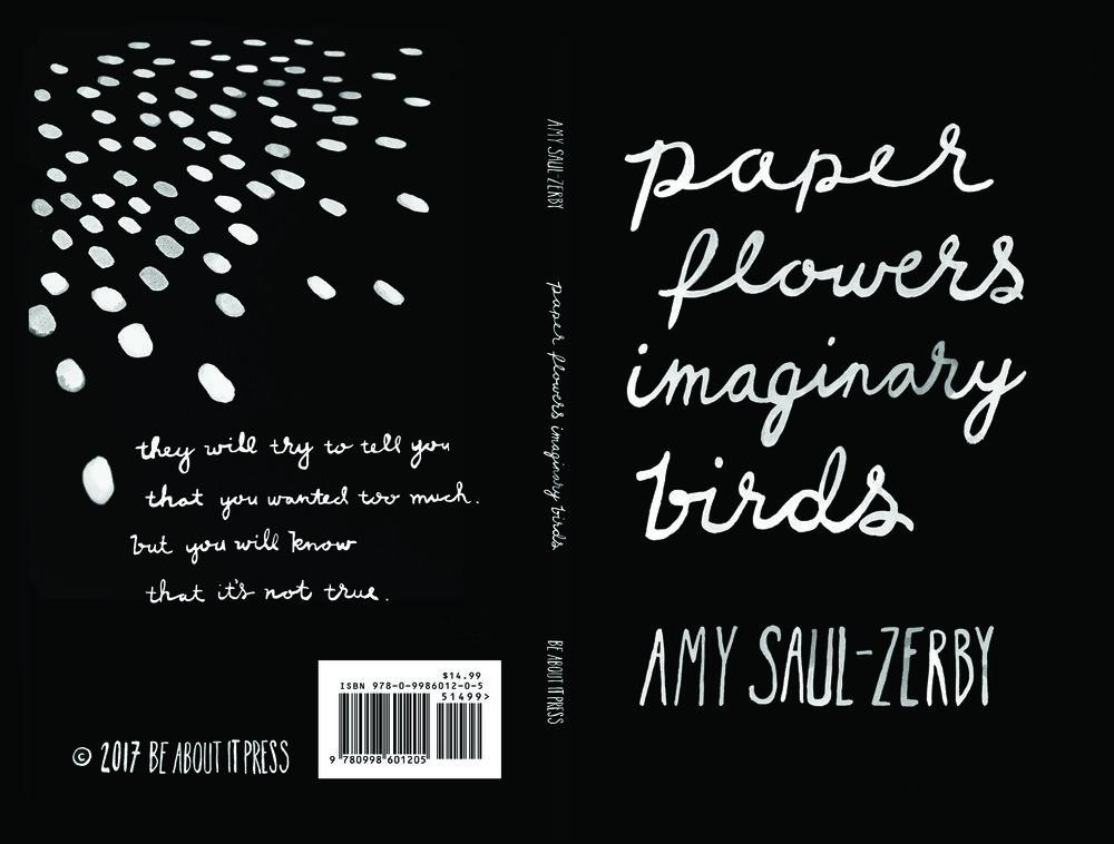 Paper Flowers, Imaginary Birds by Amy Saul-Zerby