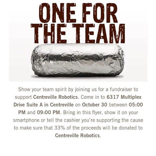Centreville Robotics' Chipotle night is THIS Tuesday, October 30th from 5-9pm at the Multiplex Chipotle. Be sure to tell the cashier you're there for Centreville Robotics! #onefortheteam