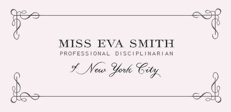 Miss Eva Smith, Professional Disciplinarian