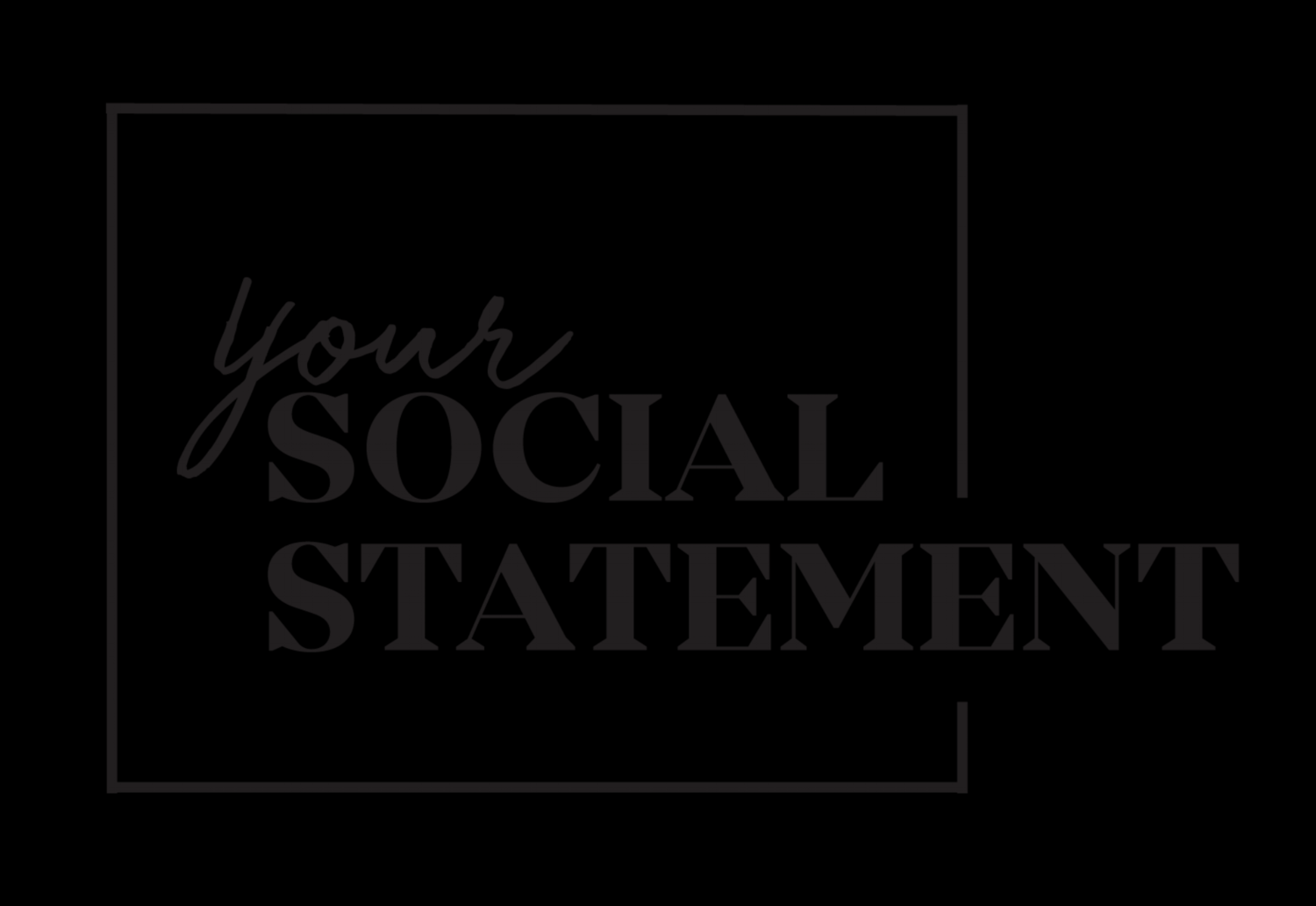 Your Social Statement