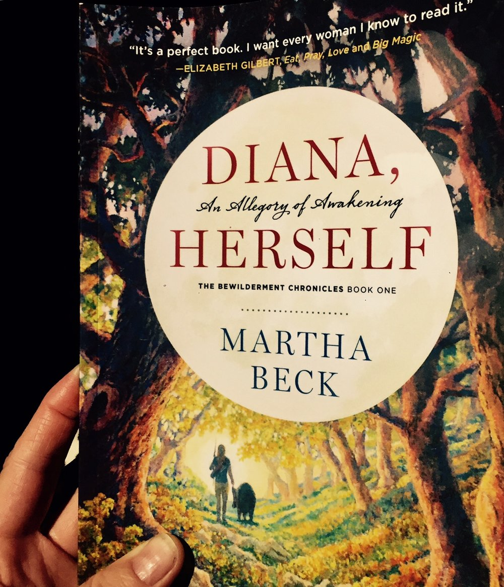 DIANA, HERSELF -  An Allergory of Awakening  - The Bewilderment Chronicles Book One -  Martha Beck