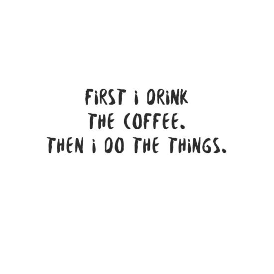0a0afirstidrink0athecoffee0athenidothethings-default
