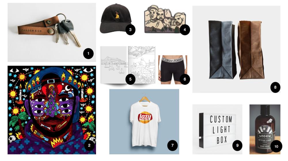 1 • Porteclé Élias-2 -  Tandem & Co  - 15$ (Québécois & personnalisable ) /  2 • Vinyle Kaytranada (Originaire de St-hubert !!)-  Urban Outfitters  - 34,98$ (ou le Cd chez  HMV )  / 3 • Casquette ''Hold up dad'' -  SHOP BEYONCE  - 40$ /  4 • Pin '' Mount Rapmore'' -  Pintrill  - 15$ (lololol)  / 5 • Livre à colorier '' Mindless Violence '' -  Moderntoss  - 18,31$ /    6 • Boxer long steel CK -  Simons  - 36$  / 7 • Chandail ''Lazy'' -disponible dès le 1er décembre - Fleur maison (:D) /  8 • Boîte à lunch '' Marlowe '' -  Coolmaterial  - 44,95$  /   9 • Boîte lumineuse Custom -  Coolmaterial  - 59,95$ /  10 • Nettoyant à barbe -  Groom  - 26$ (Québécois !!)