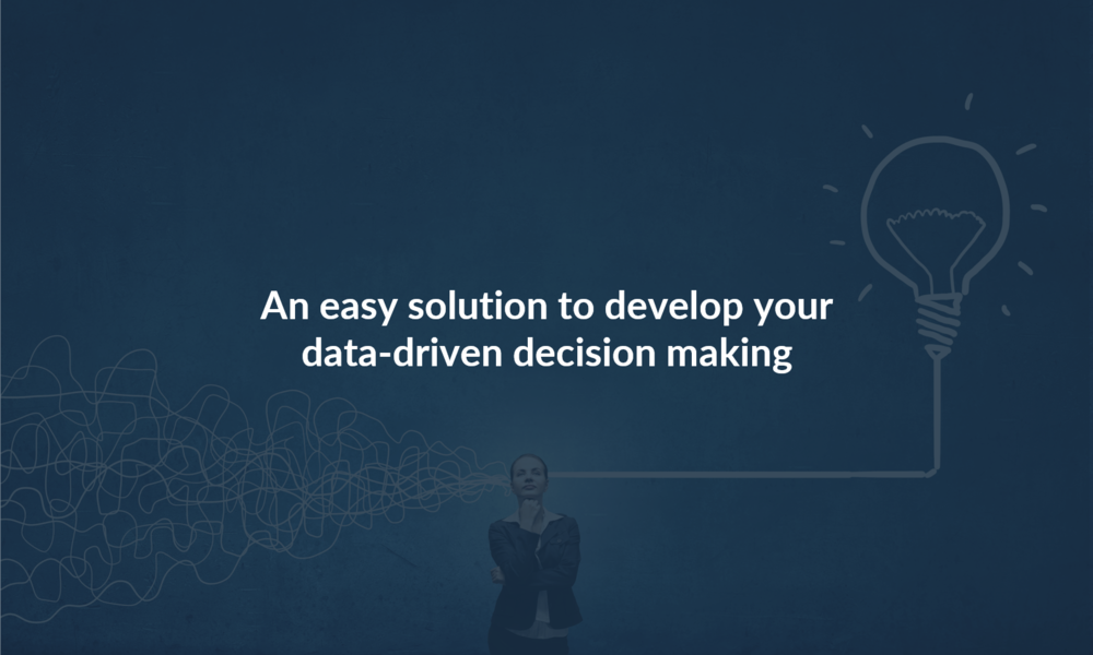 An Easy Solution to Develop Your Data-Driven Decision Making.png