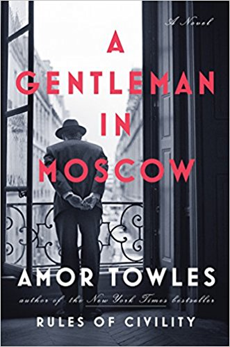 A Gentleman in Moscow - by Amor Towles