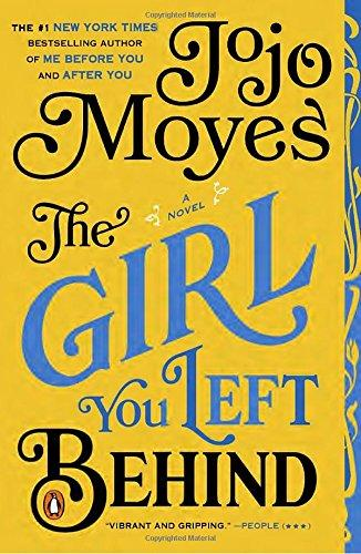 The Girl You Left Behind - by Jojo Moyes