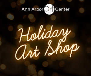 ANN-ARBOR-ART-CENTER-HOLIDAY-ART-SHOP (1).png