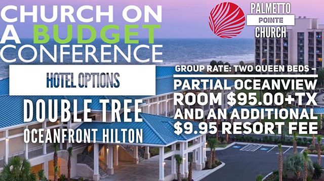 We have an awesome hotel in Myrtle Beach that has partnered with us for Church On A Budget Conference!  Double Tree Oceanfront Resort Located 4.4 miles away, beachfront near Springmaid Pier 3200 South Ocean Boulevard, Myrtle Beach, South Carolina, 29577 843-315-7100  DoubleTree Ocean Front Hotel by Hilton. Group Rate: Two Queen Beds – Partial Oceanview Room $95.00+tx and an additional $9.95 resort fee that includes internet access, self-parking, in-room bottled water, and hotel amenities. Mention Church on A Budget Conference Palmetto Pointe for Discounted Rate.