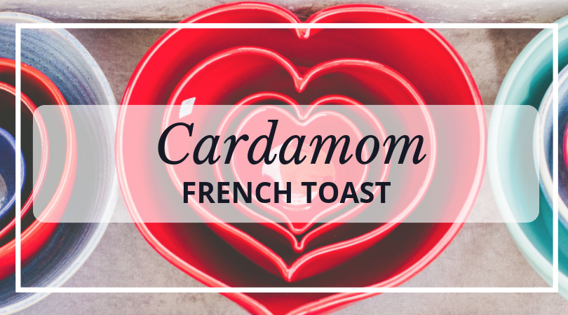 Cardamom_French_Toast.png