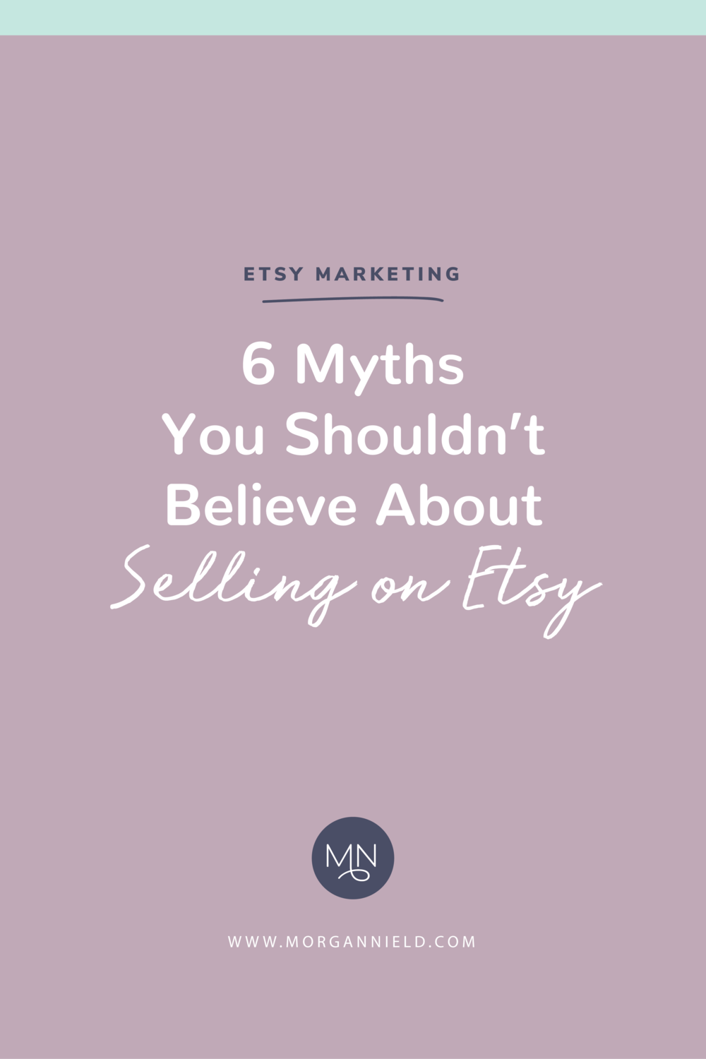 [B]_6_myths_you_shouldn_t_believe_about_selling_on_etsy-01.png